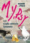 Książka My, psy czyli czapka generała Yamamoto