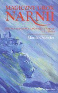 """Magiczny urok Narnii. Poetyka i filozofia """"Opowieści z Narni"""" C.S. Lewisa"""