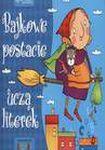 Książka BAJKOWE POSTACIE UCZĄ LITEREK 4-6 LAT /LITERKA