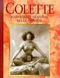 Colette Największy skandal Belle Epoque