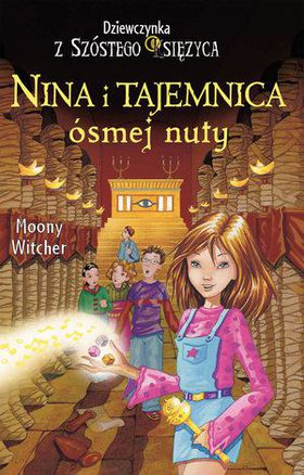 Książka Dziewczynka z Szóstego Księżyca. Tom 2. Nina i tajemnica ósmej nuty