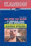 Książka Od stóp do głów, czyli o częściach ciała... Polsko-francusko-hiszpańsko-włoski słownik wyrażeń