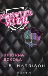 Monster High. Upiorna szkoła - Lisi Harrison