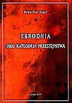 Książka Zbrodnia jako kategoria przestępstwa : studium prawno-karne i polityczno-kryminalne