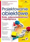 Książka Projektowanie obiektowe. Role, odpowiedzialność i współpraca