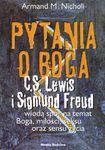 Książka Pytania o Boga : C. S. Lewis i Sigmund Freud wiodą spór na temat Boga, miłości, seksu oraz sensu życia