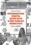 Książka Postkomunikatywna dydaktyka języków obcych w dobie technologii informacyjnych. Teoria i praktyka