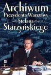 Książka Archiwum Prezydenta Warszawy Stefana Starzyńskiego