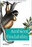 Książka Ambient Findability: What We Find Changes Who We Become