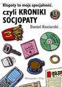 Książka Kłopoty to moja specjalność, czyli kroniki socjopaty