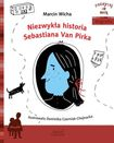 Książka Niezwykła historia Sebastiana Van Pirka. Poczytaj ze mną