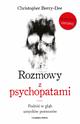 Książka Rozmowy z psychopatami. Podróż w głąb umysłów potworów