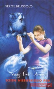 Dzień niebieskiego psa. Peggy Sue i duchy