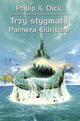 Książka Trzy Stygmaty Palmera Eldritcha