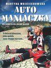 Książka Automaniaczka. Od Rometa do rajdu Dakar.