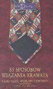 Książka 85 sposobów wiązania krawata czyli Węzeł węzłowi nierówny