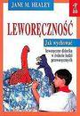 Książka Leworęczność : jak wychować leworęczne dziecko w świecie ludzi praworęcznych