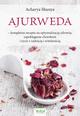 Książka Ajurweda – kompletna recepta na optymalizację zdrowia, zapobieganie chorobom i życie z radością i witalnością