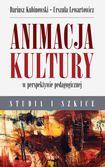 Książka Animacja kultury w perspektywie pedagogicznej. Studia i szkice