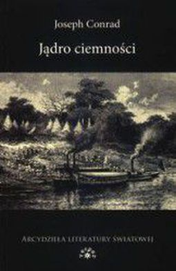 Jądro Ciemności Joseph Conrad Opis Ocena Recenzja