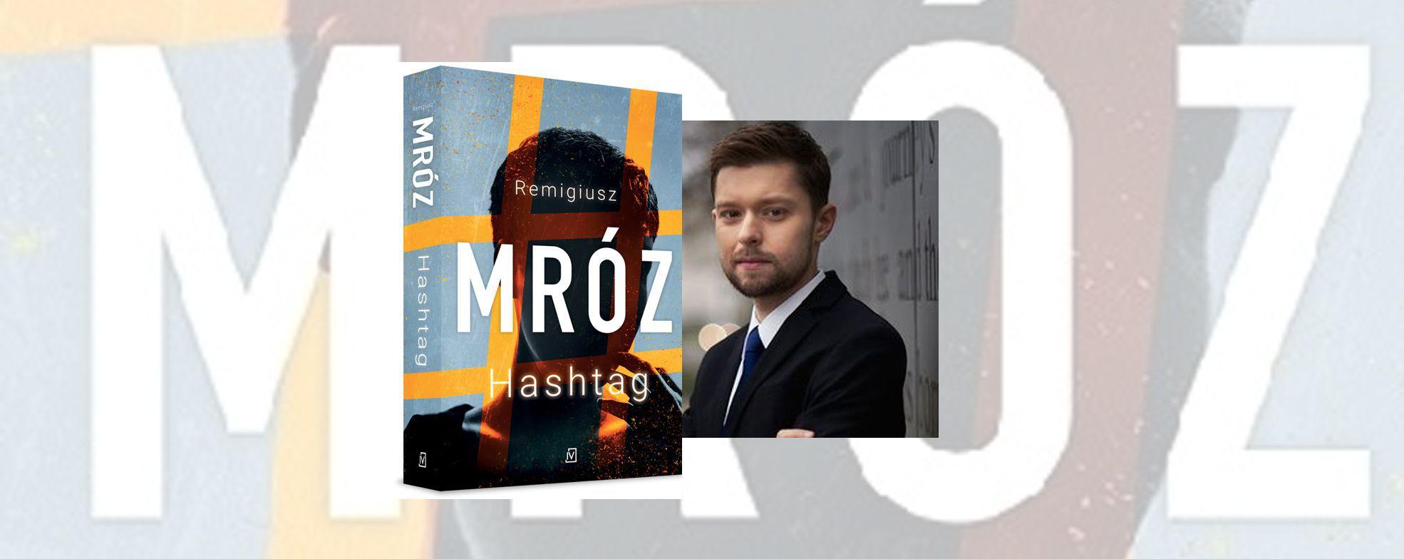 Hashtag - wywiad z Remigiuszem Mrozem