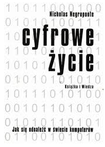 Książka Cyfrowe życie : jak się odnaleźć w świecie komputerów