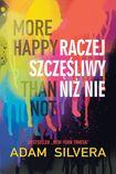 Książka More Happy Than Not. Raczej szczęśliwy niż nie
