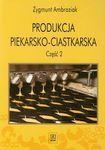 Książka Produkcja piekarsko-ciastkarska : podręcznik dla technikum. Cz. 2