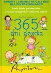 Książka 365 dni dziecka. Zabawy i zadania na cały rok