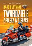 Książka Rajd Katyński. Twardziele z Polską w sercach