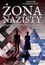 Książka Żona Nazisty. Jak pewna Żydówka przeżyła Zagładę
