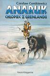 Książka Anaruk chłopiec z Grenlandii