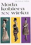 Książka Moda kobieca XX wieku