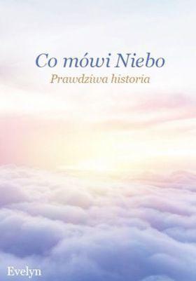 Książka Co mówi Niebo. Prawdziwa historia.