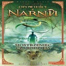Opowieści z Narnii - Siostrzeniec czarodzieja