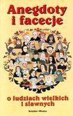Książka Anegdoty i facecje o ludziach wielkich i sławnych