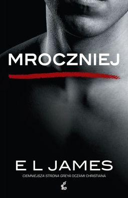 """Książka Mroczniej. """"Ciemniejsza strona Greya"""" oczami Christiana"""