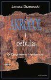 Książka Akropol i cebula : o Zbigniewie Herbercie