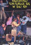 Książka Nauczycieli torturuje się w sali 104