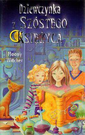 Książka Dziewczynka z Szóstego Księżyca. Tom 1