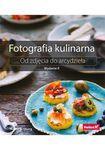 Książka Fotografia kulinarna Od zdjęcia do arcydzieła