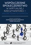 Książka Współczesne społeczeństwo w wirtualnej rzeczywistości - wielość szans i dylematów