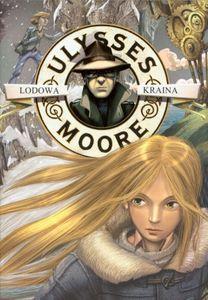 Ulysses Moore. Tom 10. Lodowa Kraina