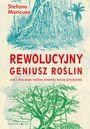 Książka Rewolucyjny geniusz roślin. Jak i dlaczego rośliny zmienią naszą przyszłość