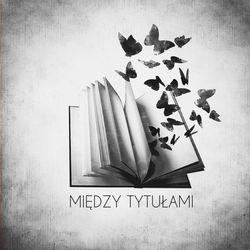 Avatar @miedzytytulami