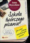 Książka Szkoła twórczego pisania. Jak zostać autorem bestsellerowych książek