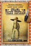 Książka Zagadki Dzikiego Zachodu. Sprawa trzech desperado