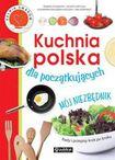 Książka Kuchnia polska dla początkujących. Mój niezbędnik