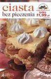 Książka CIASTA BEZ PIECZENIA BR/PRÓSZ