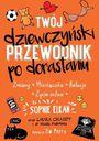 Książka Twój dziewczyński przewodnik po dorastaniu